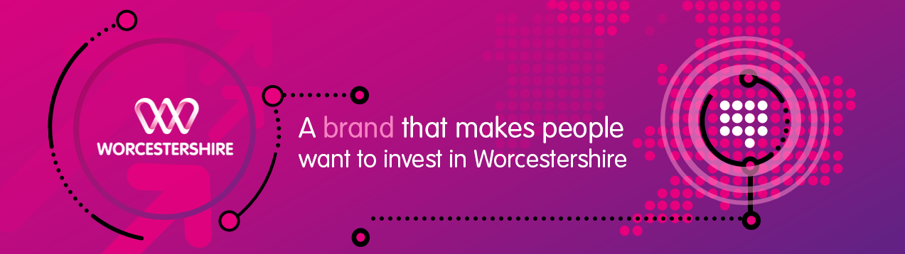 A brand that makes people want to invest in Worcestershire