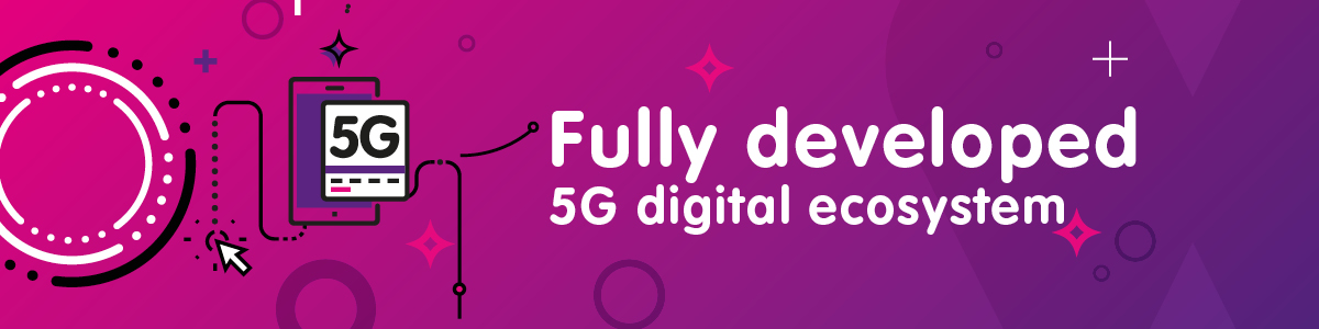 Fully developed 5G digital ecosystem